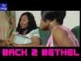 Back 2 Bethel Part 1