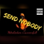 SEND NOBODY by Miles Godson ft suxx