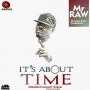 It's About Time by Mr Raw (Prod. By Luminarry YungJay)