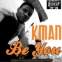 Be YOU by Kman_K2KAY