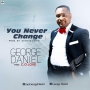 You Never Change by George Daniel ft. C.O Love