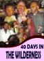40 DAYS IN THE WILDERNESS