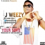 your love by j weezy