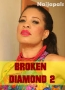 BROKEN DIAMOND 2