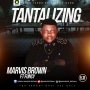 MR.Marvis Brown by TANTALIZING FT FUNCY (PROD BY 2FLEXING)