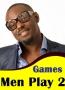 Games Men Play 2