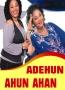ADEHUN AHUN AHAN