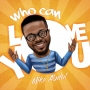 Who Can Love You Mike Abdul