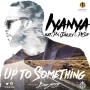 Up To Something by Iyanya ft. Don Jazzy & Dr Sid