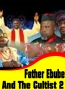 Father Ebube And The Cultist 2