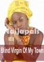 Blind Virgin Of My Town