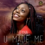 YOU MADE ME by DYNA