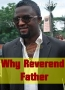 Why Reverend Father