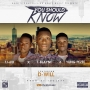 You should know by T Blayne x TJ-6IX x Yung Peeze & D-Will baba