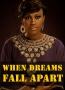 WHEN DREAMS FALL APART