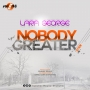 Nobody Greater by Lara George