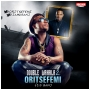 Double Wahala (Pt 2) by Oritse Femi ft. Dbanj