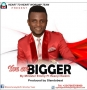 You Are Bigger Ft. Ifeanyi Ibezim by Minister Emmy
