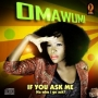 if you ask me RMX - omawunmi FT deejay Korlar by omawunmi