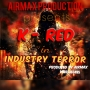Industry Terror (produced by airmax 09065463495) by K - Red