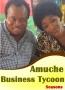 AMUCHE BUSINESS TYCOON SEASON 6