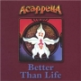 Better Than Life by Acapella
