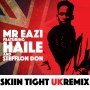 Skin Tight (UK Remix) by Mr Eazi + Haile + Stefflon Don