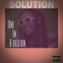 One In A Billion by Solution