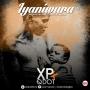 Iyaniwura by  XP ft. QDot (Prod. By Sarz)