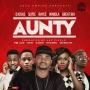 Aunty by DJ Osas ft. Rayce, Slyde, Niniola & Great Boi (Prod by Jay Pizzle)