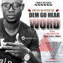 DEM GO HEAR WORD by EMTYO