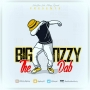BIG TIZZY- DAB new single afro trap by BIG TIZZY