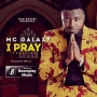 I pray by MC Galaxy