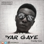 MUSIC: IBN – 'Yar Gaye || @ibnofficial