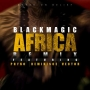 BlackMagic ft. Phyno, Reminisce & Vector