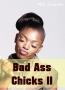 BAD ASS CHICKS 2