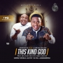 This Kind God by Henrisoul Ft. Gabriel Eziashi
