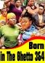 Born in The Ghetto 3&4