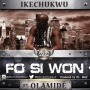 Fo Si Won by Ikechukwu ft Olamide