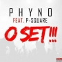 O Set by Phyno ft. Psquare
