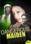 Dangerous Maiden