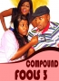 COMPOUND FOOLS 3