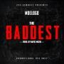 The Baddest by Moelogo
